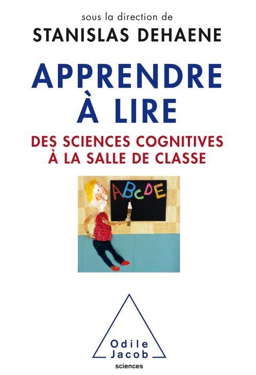 Apprendre à lire: Des sciences cognitives à la salle de classe