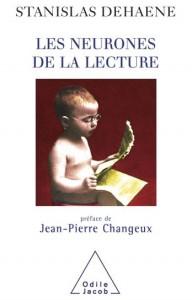 Les neurones de la lecture, un livre de Stanislas Dehaene publié aux Editions Odile Jacob